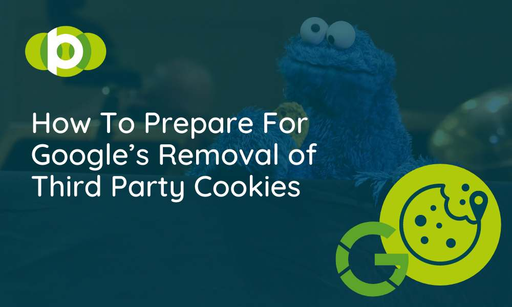 Google's Removal Of Third Party Cookies: What Are They And How To Prepare