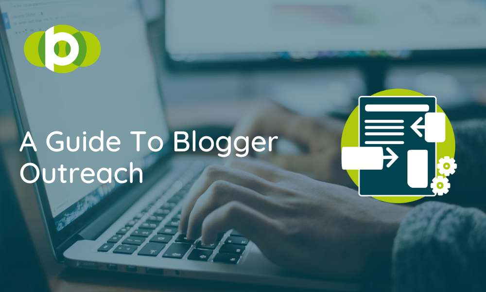 A Guide To Blogger Outreach