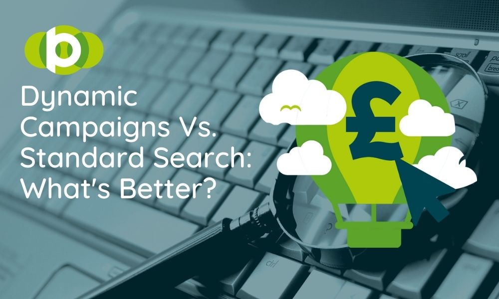 Dynamic Campaigns VS Standard Search: What's Better?